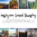 #IGTravelThursday: Luontomatkailua | La Vida Loca 2.0 Matkablogi | www.sarrrri.com