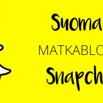 Suomalaiset matkabloggaajat snapchatissa | La Vida Loca 2.0 Matkablogi | www.sarrrri.com